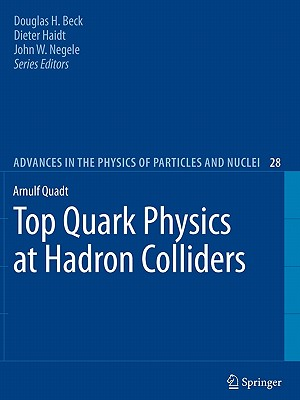 Top Quark Physics at Hadron Colliders - Quadt, Arnulf