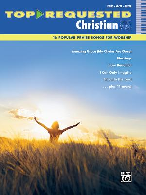 Top-Requested Christian Sheet Music: 16 Popular Praise Songs for Worship - Alfred Music