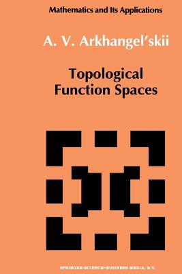 Topological Function Spaces - Arkhangel'skii, A V