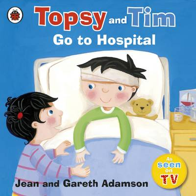 Topsy and Tim: Go to Hospital - Adamson, Jean