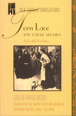 """torn Lace"" and Other Stories: An English Translation - Pardo Bazan, Emilia, and Urruela, Maria Cristina (Translated by), and Tolliver, Joyce (Introduction by)"