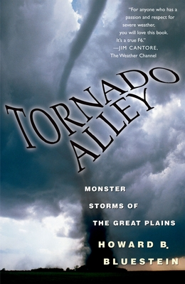 Tornado Alley: Monster Storms of the Great Plains - Bluestein, Howard B