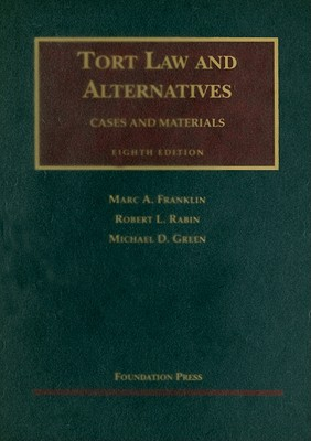 Tort Law and Alternatives: Cases and Materials -