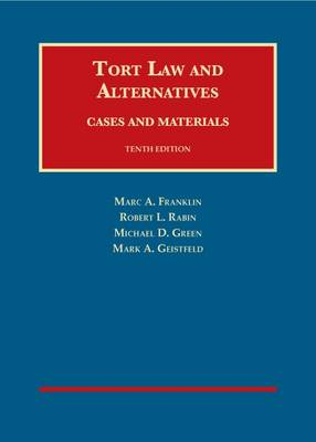 Tort Law and Alternatives: Cases and Materials - Franklin, Marc, and Rabin, Robert, and Green, Michael