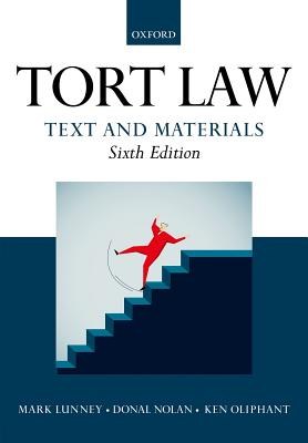 Tort Law: Text and Materials - Lunney, Mark, and Nolan, Donal, and Oliphant, Ken