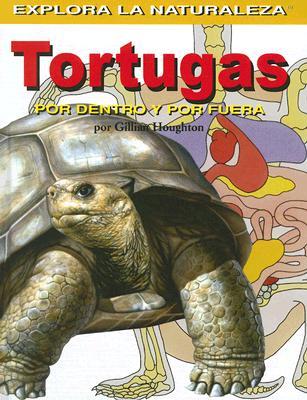 Tortugas: Por Dentro y Por Fuera - Houghton, Gillian