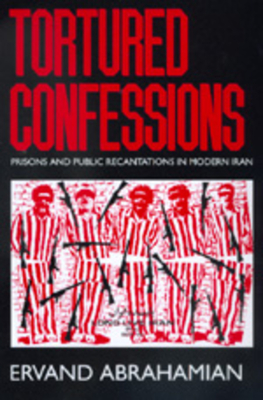 Tortured Confessions - Abrahamian, Ervand