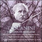 Toscanini Conducts Berlioz