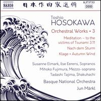 Toshio Hosokawa: Orchestral Works, Vol. 3 - Ilse Eerens (soprano); Mihoko Fujimura (mezzo-soprano); Susanne Elmark (soprano); Tadashi Tajima (shakuhachi);...
