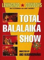 Total Balalaika Show - Aki Kaurismäki