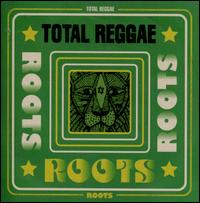 Total Reggae: Roots - Various Artists