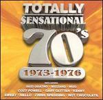 Totally Sensational 70's: 1973-1976