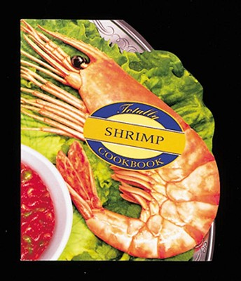 Totally Shrimp Cookbook - Siegel, Helene