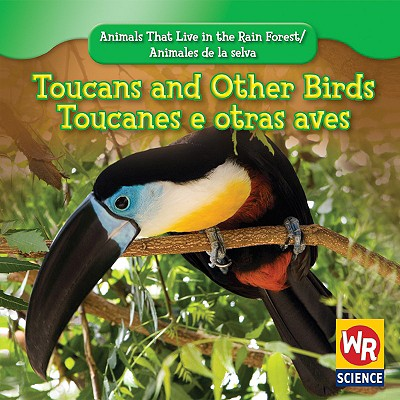 Toucans and Other Birds/Toucanes e Otras Aves - Guidone, Julie, and Nations, Susan (Consultant editor)