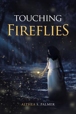 Touching Fireflies - Palmer, Althea S