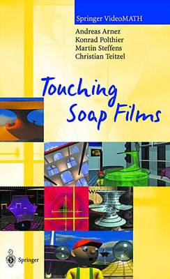 Touching Soap Films - Arnez, Andreas, and Polthier, Konrad, and Steffens, Martin