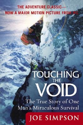 Touching the Void: The True Story of One Man's Miraculous Survival - Simpson, Joe