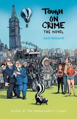 Tough on Crime the Novel - Holdsworth, David