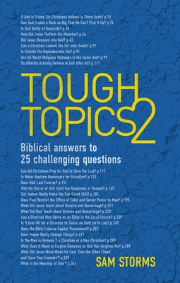 Tough Topics 2: Biblical Answers to 25 Challenging Questions - Storms, Sam, Dr.