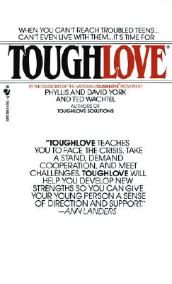Toughlove - York, Phyllis, and Wachtel, Ted, and York, David