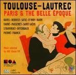 Toulouse-Lautrec: Paris and the Belle Époque