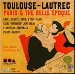 Toulouse-Lautrec: Paris and the Belle Époque