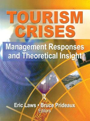 Tourism Crises: Management Responses and Theoretical Insight - Laws, Eric (Editor)