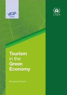 Tourism in the green economy: background report - World Tourism Organization