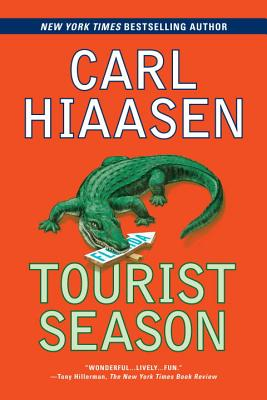 Tourist Season: A Suspense Thriller - Hiaasen, Carl