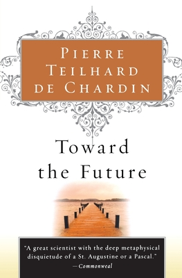 Toward the Future - Teilhard de Chardin, Pierre