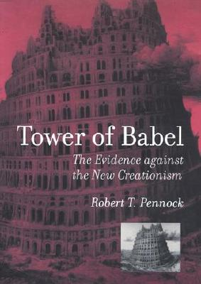 Tower of Babel: The Evidence Against the New Creationism - Pennock, Robert T