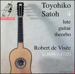 Toyohiko Satoh, 4: Robert de Visée