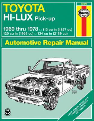 Toyota Hi-lux and Hi-ace Owner's Workshop Manual - Haynes, J. H., and Strasman, Peter G.
