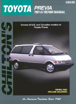 Toyota: Previa 1991-97: Covers All U.S. and Canadian Models of Toyota Previa - Chilton Automotive Books, and The Nichols/Chilton, and Chilton