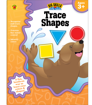 Trace Shapes, Ages 3 - 5 - Brighter Child (Compiled by), and Carson-Dellosa Publishing (Compiled by)