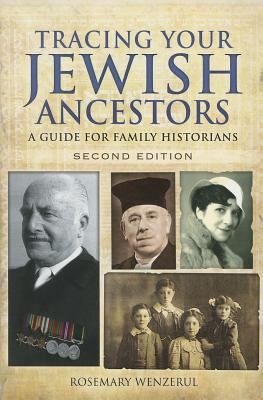 Tracing Your Jewish Ancestors: A Guide for Family Historians - Wenzerul, Rosemary E.