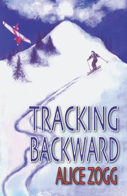 Tracking Backward - Zogg, Alice