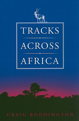Tracks Across Africa: Another Ten Years - Boddington, Craig
