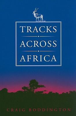Tracks Across Africa: Another Ten Years - Boddington, Craig