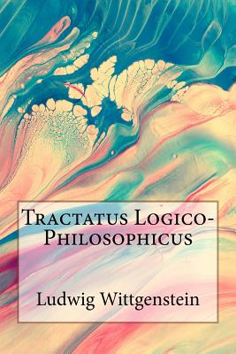 Tractatus Logico-Philosophicus - Wittgenstein, Ludwig, and Russell, Bertrand (Translated by)