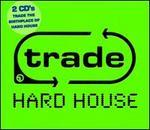 Trade Hard House