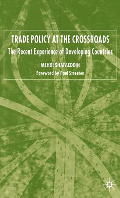 Trade Policy at the Crossroads: The Recent Experience of Developing Countries - Shafaeddin, M