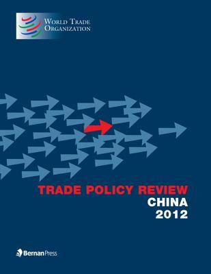 Trade Policy Review - China 2012 - World Trade Organization