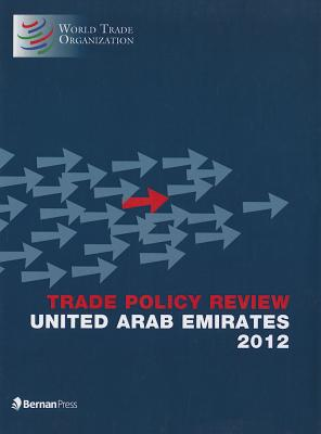 Trade Policy Review: United Arab Emirates - World Trade Organization (Editor)