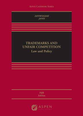 Trademarks and Unfair Competition: Law and Policy - Dinwoodie, Graeme B, and Janis, Mark D