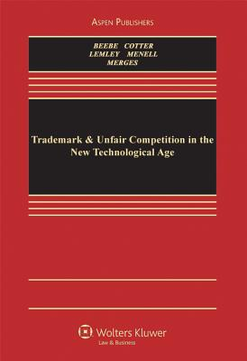 Trademarks, Unfair Competition, and Business Torts - Beebe, Barton, and Cotter, Thomas