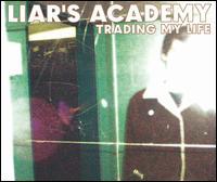 Trading My Life - Liar's Academy