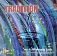 Tradition: Legacy of the March, Vol. 1 - Texas A&M University Concert Band; Texas A&M University Symphonic Band; Timothy Rhea (conductor)