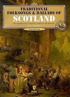 Traditional Folksongs and Ballads of Scotland: Volume One - Loesberg, John (Editor), and Loesburg, John (Editor)