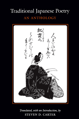 Traditional Japanese Poetry: An Anthology - Carter, Steven D, Professor (Translated by)